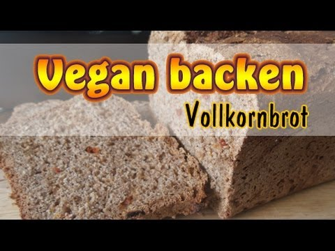 rezept vollkornbrot selber backen vegan ohne soja youtube. Black Bedroom Furniture Sets. Home Design Ideas