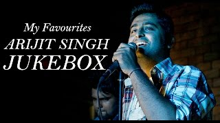 Best of Arijit Singh  | Jukebox