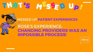 #MessedUpPtExp - Rose's Messed Up Patient Experience