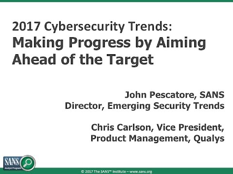 SANS Webcast | 2017 Cybersecurity Trends: Aiming Ahead of the Target to Increase Security