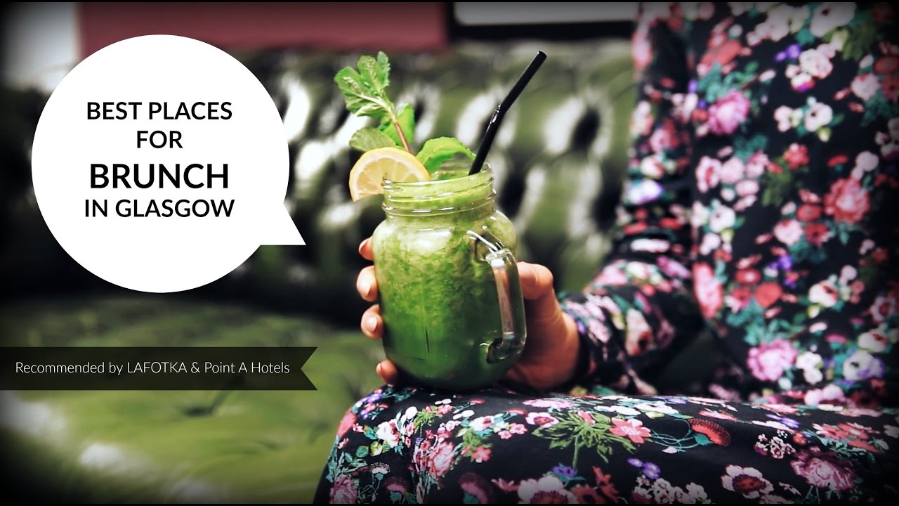 Best places for brunch in Glasgow with Point A Hotels