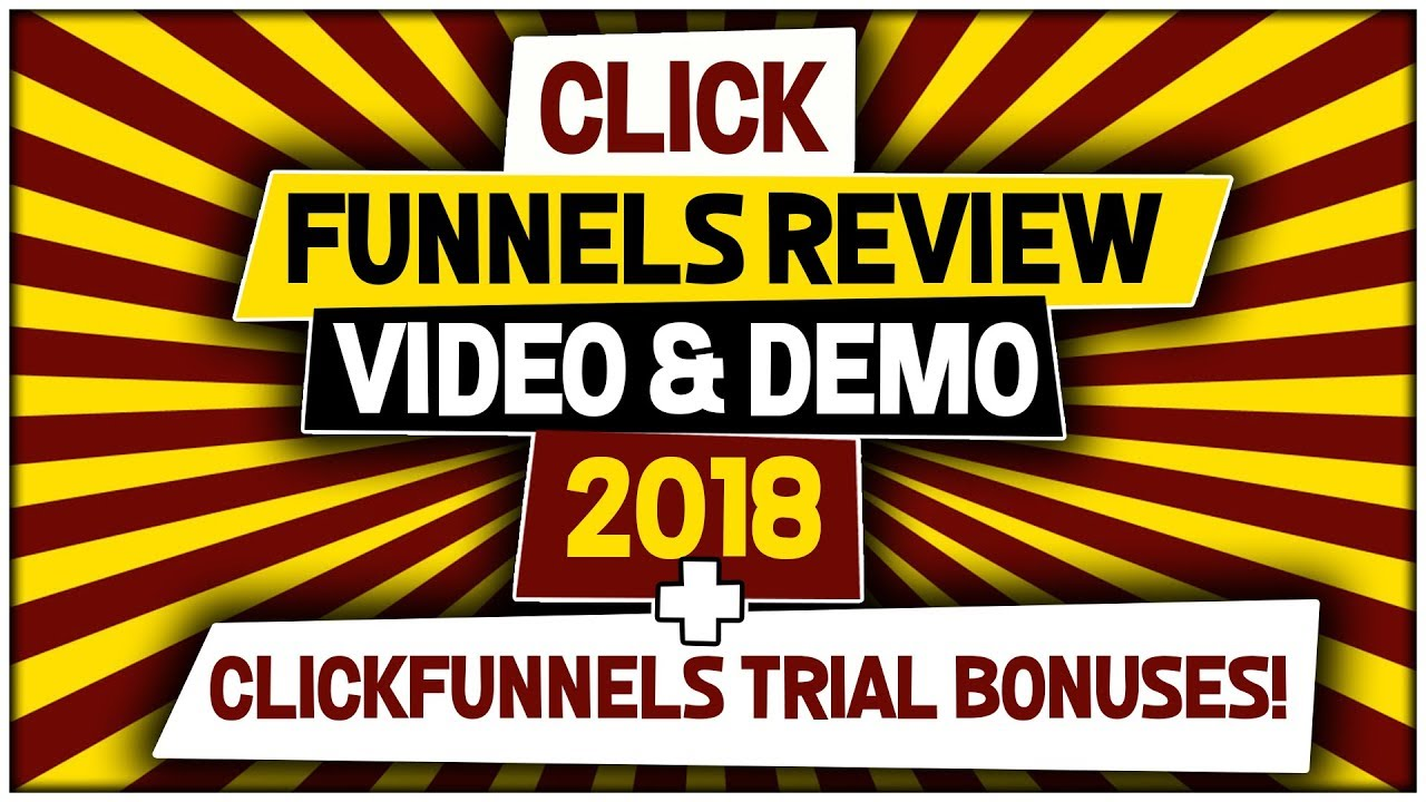 ClickFunnels Review Video & Demo 2018 + ClickFunnels Trial Bonuses