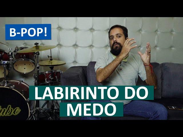 B-POP! | Labirinto do Medo