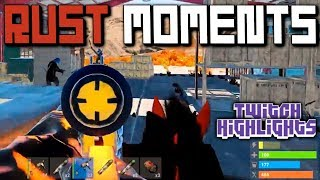 Rust Funny & Epic Moments (Twitch Highlights) Best Twitch Clips 2019