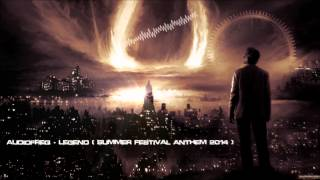 Audiofreq - Legend (Summer Festival Anthem 2014) [HQ Original]