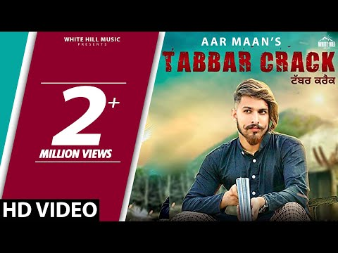 Tabbar Crack (Full Song) Aar Maan | New Songs 2018 | White Hill Music