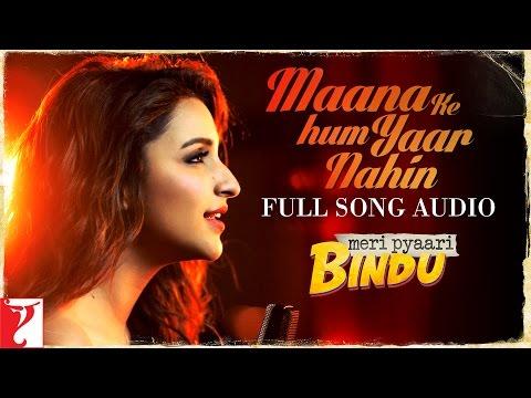 Audio: Maana Ke Hum Yaar Nahin | Meri Pyaari Bindu | Parineeti Chopra | Sachin-Jigar