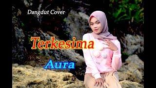 Gambar cover TERKESIMA (Rhoma Irama) - Aura # Dangdut Cover
