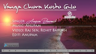 Vanga Chora Kosto Gulo || Moula Re Cover || Anupam Bhowmick || Chaamp || DEV