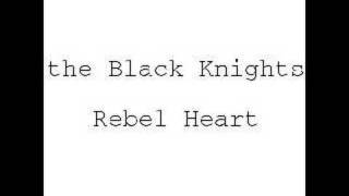 the Black Knights - Rebel heart