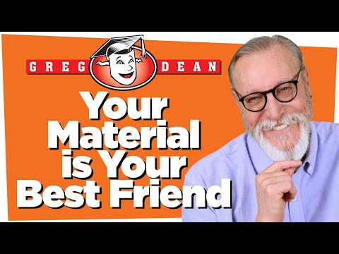Your Material Is Your Best Friend - Stand Up Comedy Tips - Greg Dean