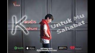 Download Untukmu Sahabat - Kevin Kahuni | Official Music Video