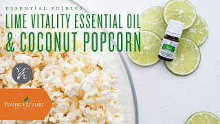 Lime Vitality Essential Oil & Coconut Popcorn | Young Living Essential Oils