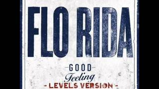 Flo Rida vs Avicii - Good Feeling - (Levels Radio Edit)