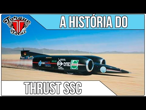Thrust SSC: O Carro Mais Rápido do Mundo
