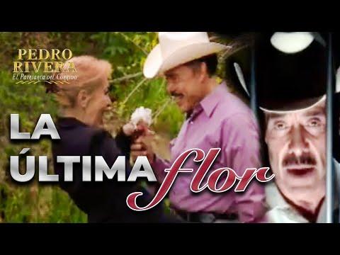 LA ULTIMA FLOR - PEDRO RIVERA