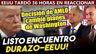 Este lunes será reunión Durazo-EEUU! Obrador hizo que Washington cambiara sus planes en México