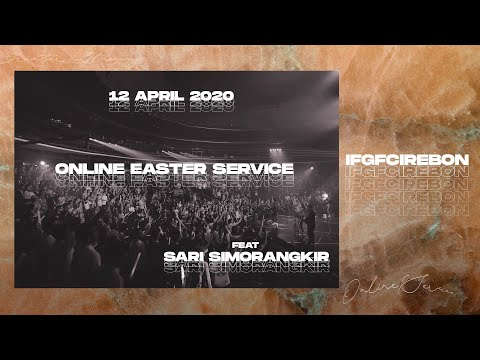 IFGF Cirebon- Online Resurrection Sunday Service 12 April 2020 PS. Andre Tjhin Feat Sari Simorangkir