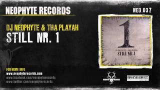 DJ Neophyte & Tha Playah - Still Nr. 1 (NEO037) (2008)