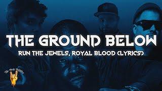 Royal Blood, Run The Jewels - The Ground Below (Lyrics) Royal Jewels Mix