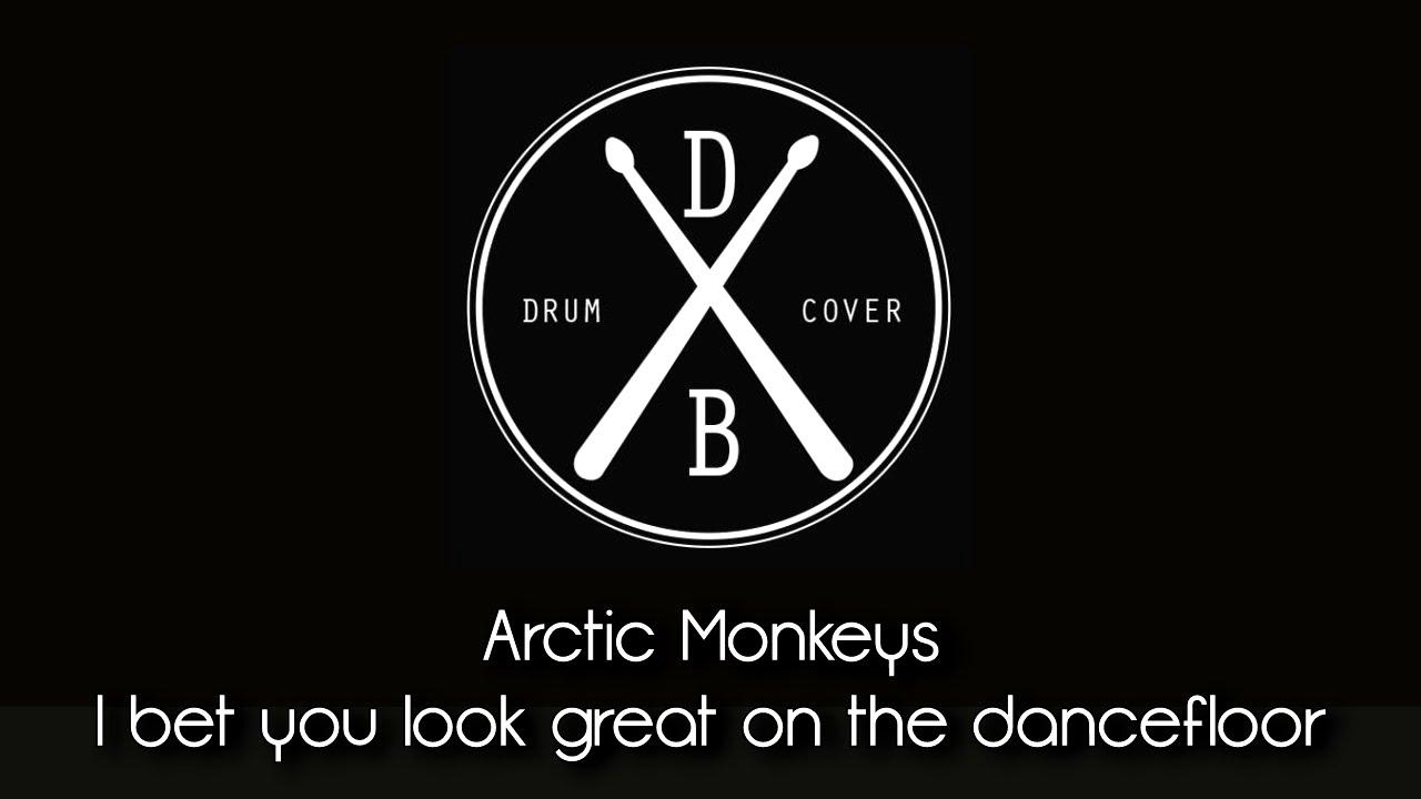 Arctic Monkeys I Bet You Look Good On The Dancefloor Drumcover