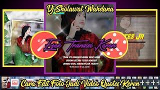 Download Cara edit foto jadi video Quotes keren di kinemaster DJ sholawat wahdana