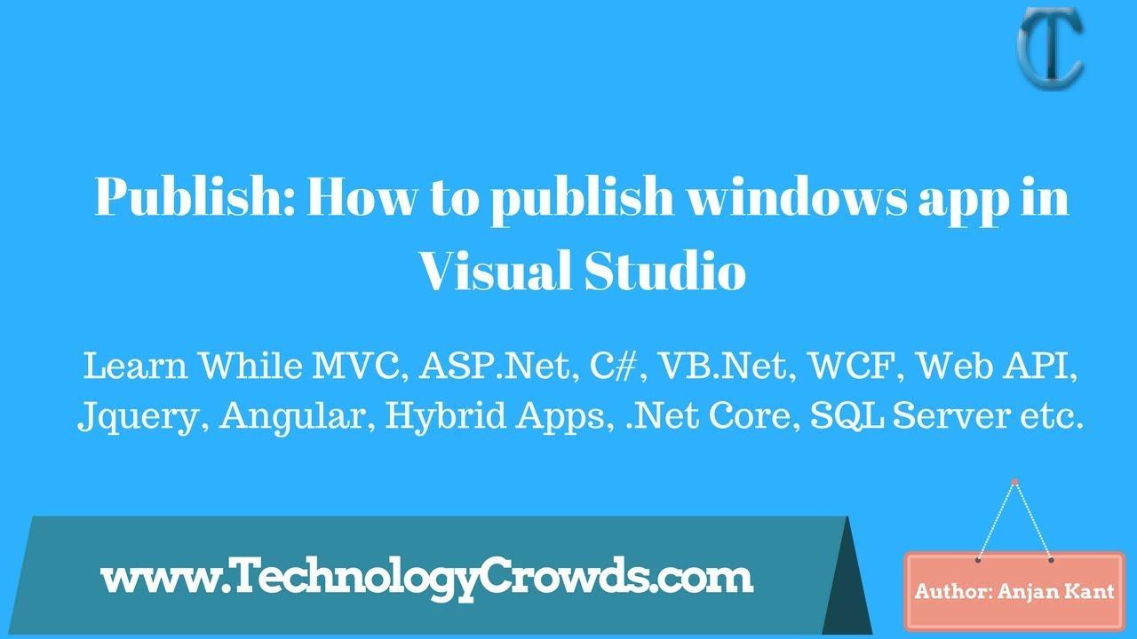 Publish: How to publish windows app in Visual Studio