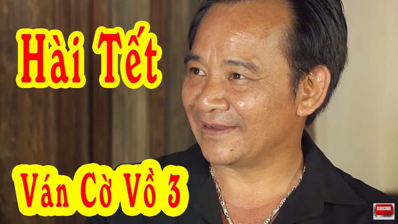 Ván Cờ Vồ 3 – Phim Hài Tết