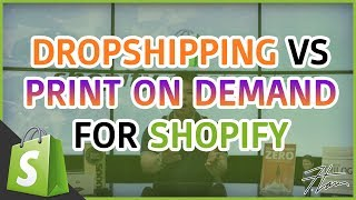Shopify Masterclass | Dropshipping VS. Print On Demand For Shopify Stores