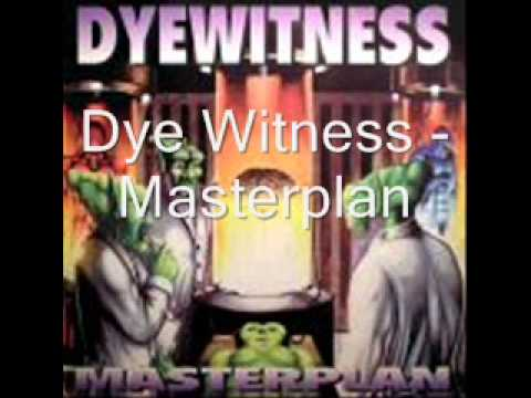 Dye Witness - Masterplan