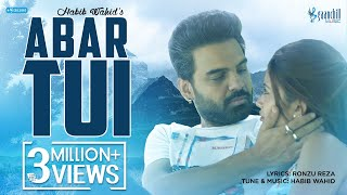 Abar Tui | Habib Wahid | Ayesha Marzana | Angshu | Bangla New Romantic Song | 2018