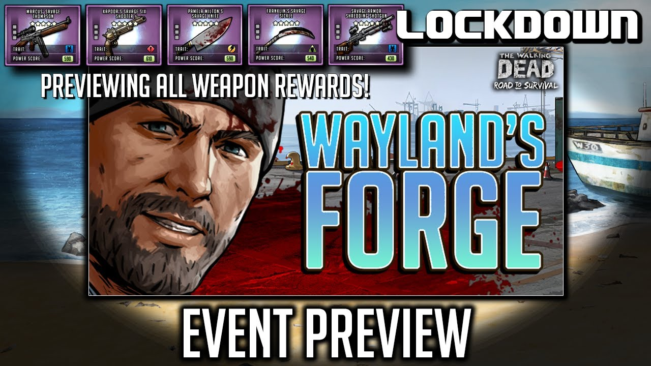 TWD RTS: Wayland's Forge, Previewing Weapons & Event - The Walking Dead: Road to Survival Leaks