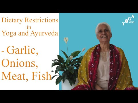 Dietary Restrictions in Yoga and Ayurveda - Garlic, Onions, Meat, Fish