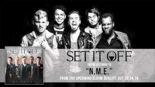 "Set It Off ""N.M.E."" (Official)"