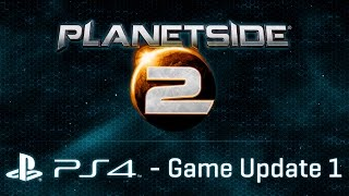 Planetside 2 on PS4 - Game Update 1