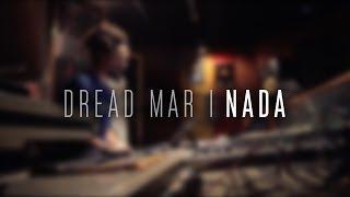 DREAD MAR I - Nada [ Video Oficial ...