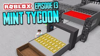MAKING MY OWN TIX - ROBLOX MINT TYCOON ADVANCE MODE #13