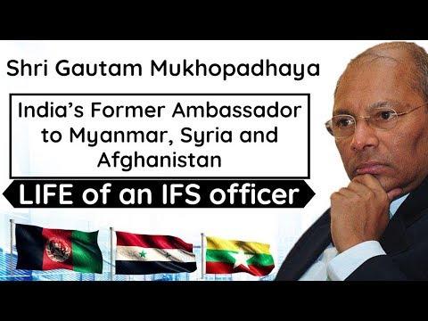 Life Of An Ambassador/High Commissioner - Indian Foreign Service IFS Ambassador Gautam Mukhopadhaya