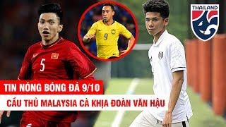 TIN NÓNG BÓNG ĐÁ 9/10 | Cầu thủ Malay cà khịa V.Hậu – Cầu thủ đội Fulham nhập tịch ĐT Thái Lan