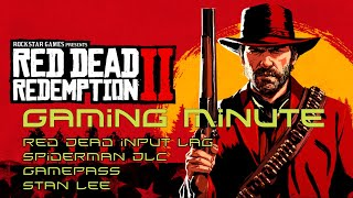 Gaming Minute 11/13/2018 Xbox Gamepass, Red Dead Redemption 2 Input Lag, Stan Lee, Spiderman DLC