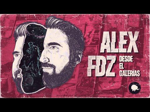 ALEX FDZ DESDE EL GALERÍAS - ALEX FERNÁNDEZ