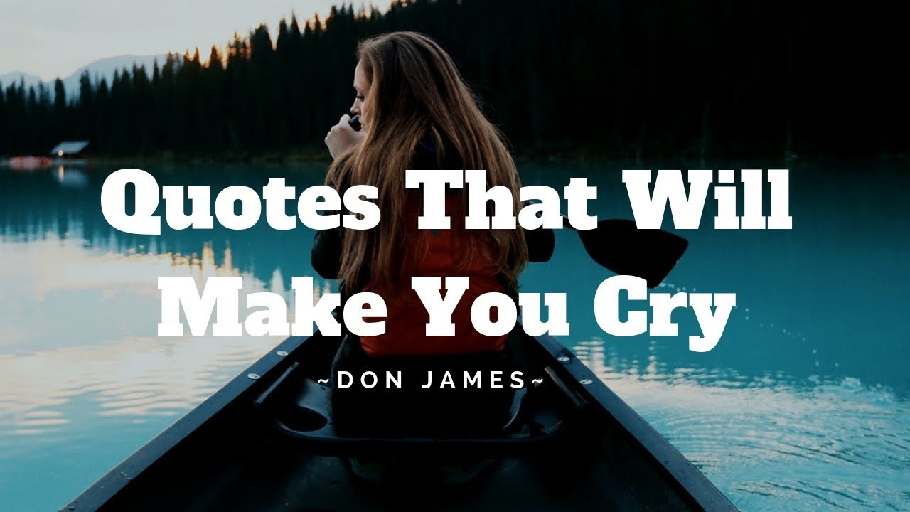 Quotes And Sayings That Will Make You Cry