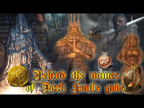 Meanings behind names of Dark Souls gods [Dark Souls 3, Lore, Etymology]