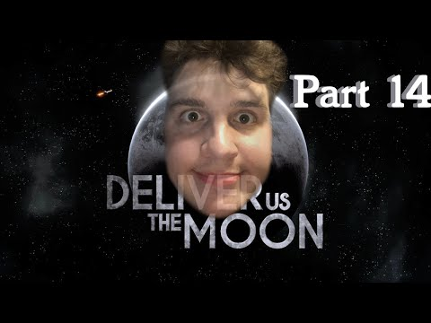 SPACE IS TERRIFYING   Deliver Us The Moon - Part 14  