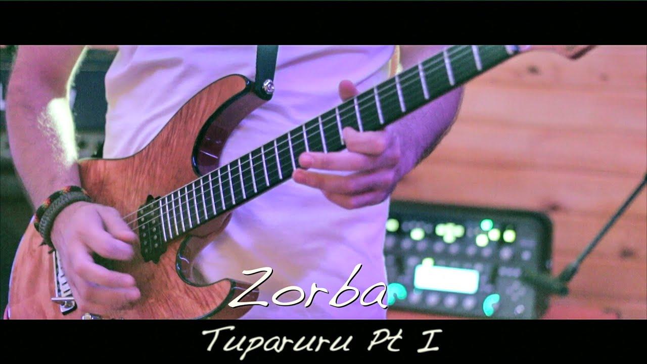 Zorba - Tuparuru Pt 1