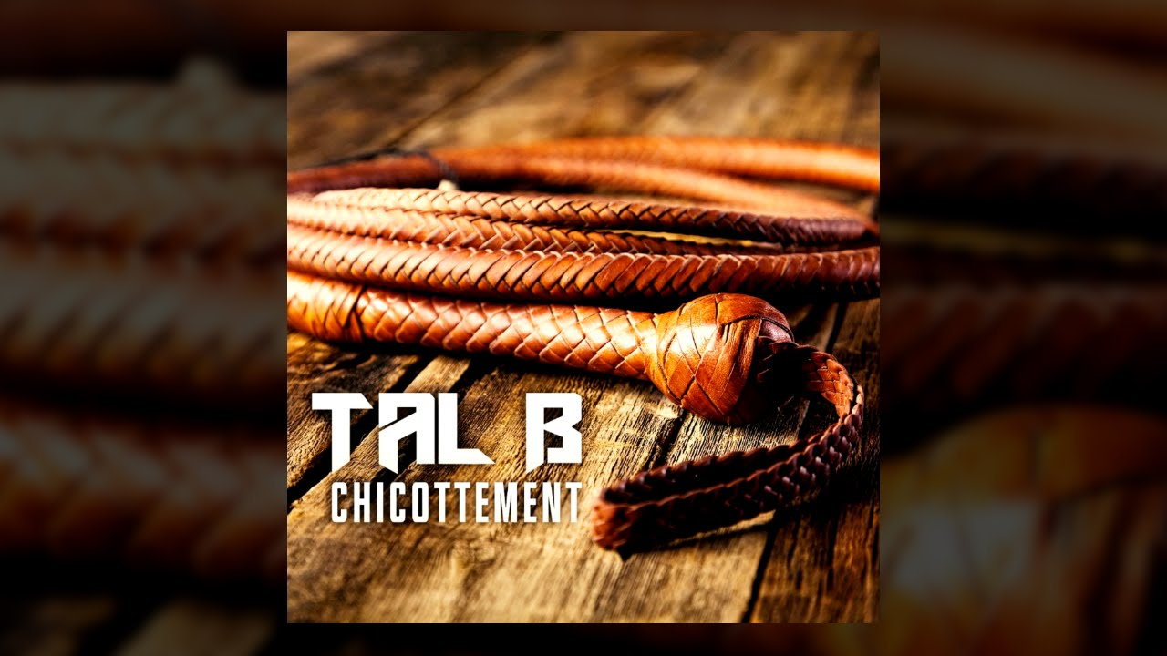 tal b chicottement