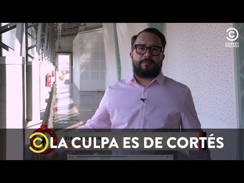 La Culpa es de Cortés - Viajando con Ese Wey