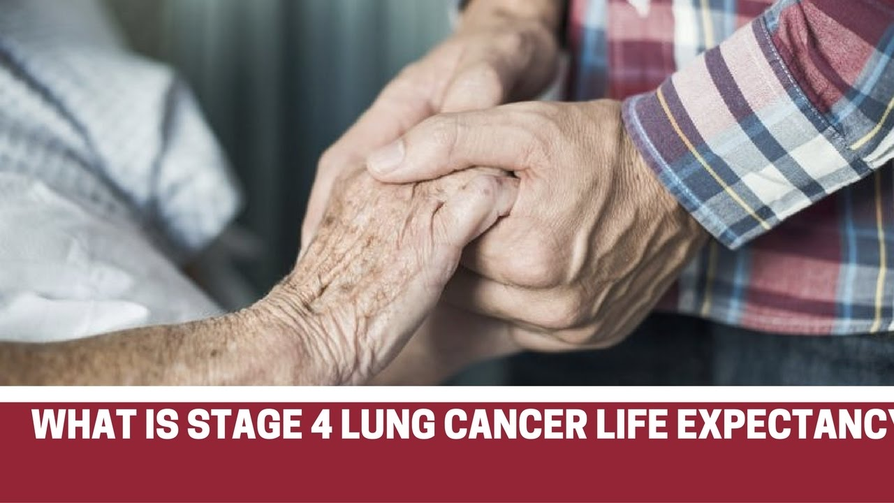 Stage 4 Lung Cancer >> What Is Stage 4 Lung Cancer Life Expectancy