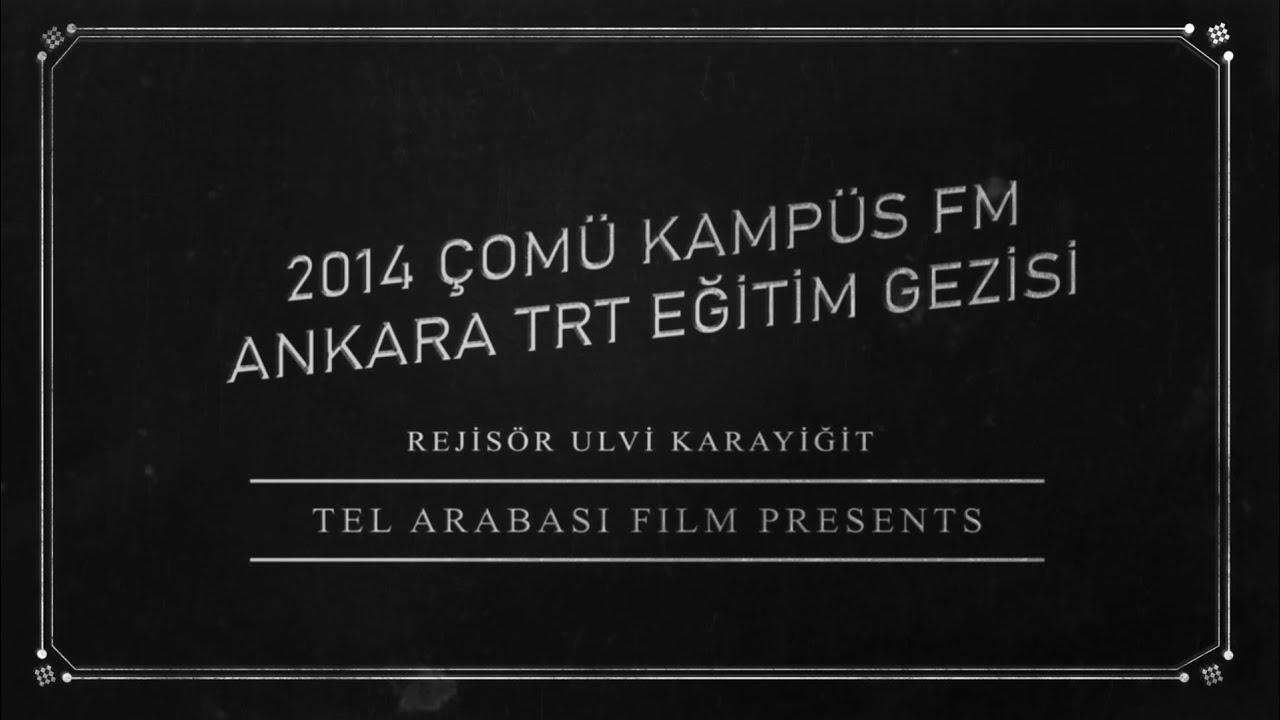 2014 ÇOMÜ KAMPÜS FM ANKARA TRT EĞİTİM GEZİSİ..!