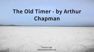 The Old Timer   by Arthur Chapman